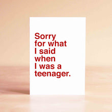 Sorry for what I said when I was a teenager Card