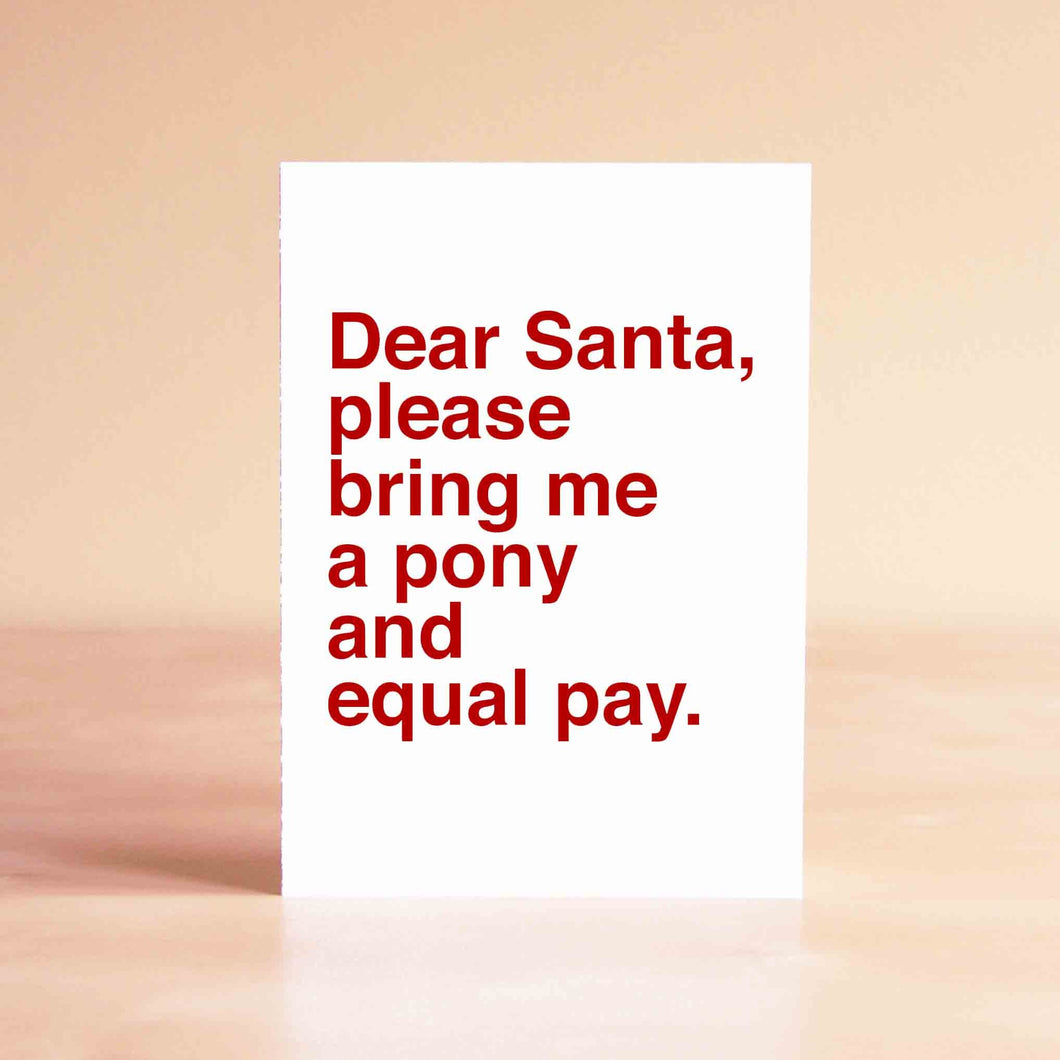 Dear Santa, please bring me a pony and equal pay Card