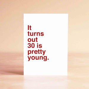 It turns out 30 is pretty young Card