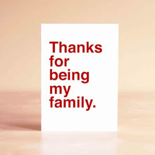 Thanks for being my family Card