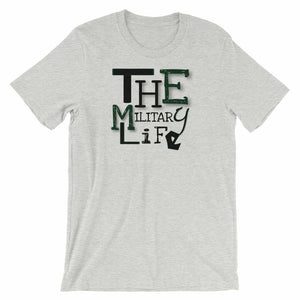 Military t-shirts, patriotic apparel, Army, Marine, Navy, Air Force, Veteran - The Military Life T-shirt