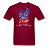 The Best is Yet to Come T-Shirt 2 - burgundy
