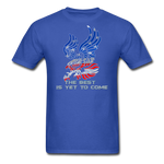 The Best is Yet to Come T-Shirt 2 - royal blue