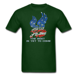 The Best is Yet to Come T-Shirt 2 - forest green
