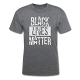 Black Lives Matter T-Shirt - mineral charcoal gray
