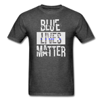 Blue Lives Matter T-Shirt - heather black