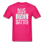 Blue Lives Matter T-Shirt - fuchsia