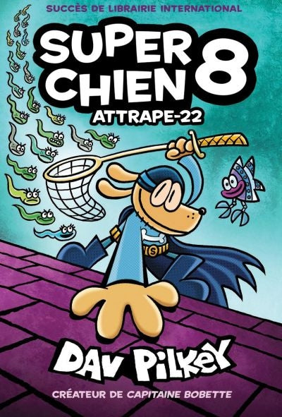 SUPER CHIEN 8 ATTRAPE-22