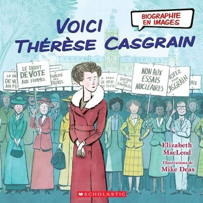 VOICI THERESE CASGRAIN  BIOGRAPHIE EN IMAGES
