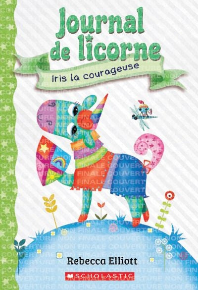 JOURNAL DE LICORNE 3 IRIS LA COURAGEUSE