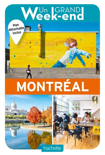 MONTREAL -GUIDE UN GRAND WEEK-END A