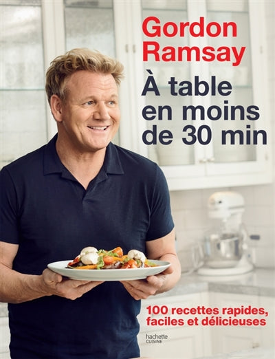 GORDON RAMSAY-A TABLE EN MOINS DE 30 MIN