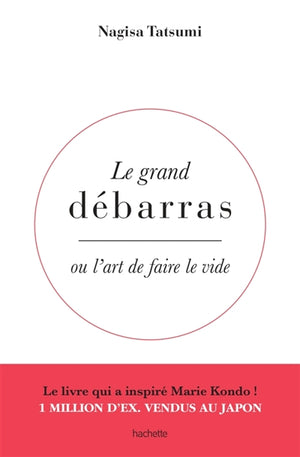 GRAND DEBARRAS OU L'ART DE FAIRE LE VIDE