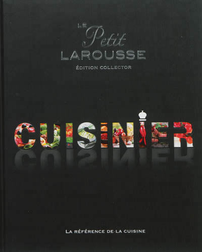PETIT LAROUSSE ILLUSTRÉ  CUISINIER (COLLECTOR)