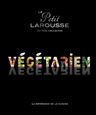 PETIT LAROUSSE VEGETARIEN - COLLECTOR