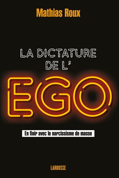 DICTATURE DE L'EGO