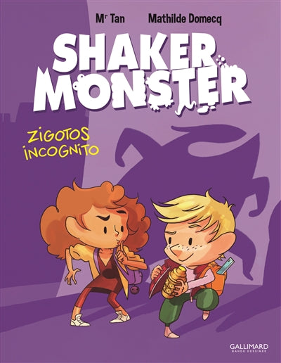 SHAKER MONSTER T.02 : ZIGOTOS INCOGNITO