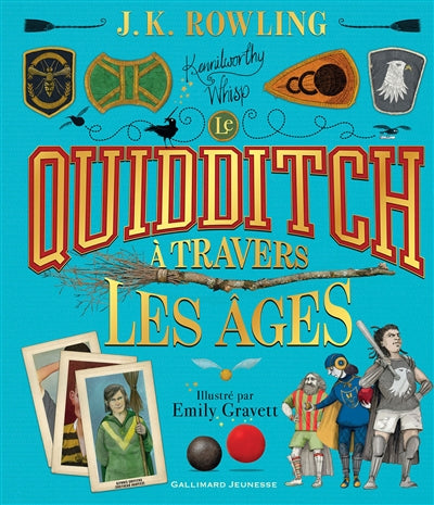 QUIDDITCH A TRAVERS LES AGES (VERSION ILLUSTREE)