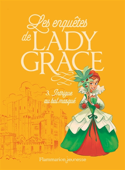 ENQUETES DE LADY GRACE T.03 : INTRIGUE AU BAL MASQUE