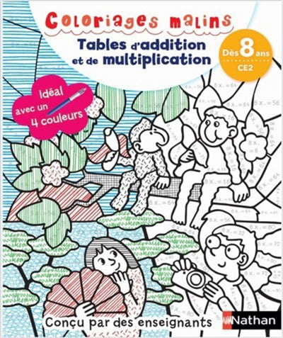 COLORIAGES MALINS : TABLES D'ADDITION ET DE MULTIPLICATION  8-9 A
