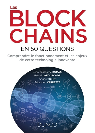 BLOCKCHAINS EN 50 QUESTIONS: COMPRENDRE LE FONCTIONNEMENT