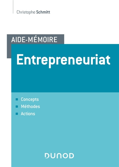 ENTREPRENEURIAT : CONCEPTS, MÉTHODES, ACTIONS