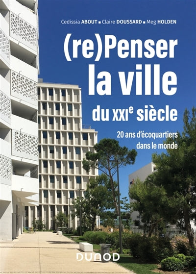 (RE)PENSER LA VILLE DU XXIE SIECLE
