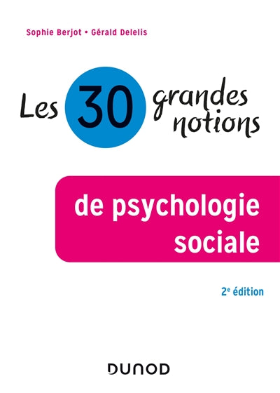 30 GRANDES NOTIONS DE PSYCHOLOGIE SOCIALE