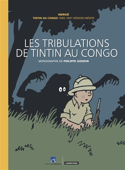 TRIBULATIONS DE TINTIN AU CONGO  (SOUS COFFRET) VERSION COLLECTOR