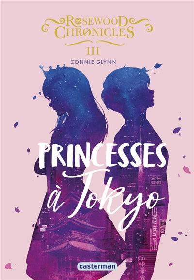 ROSEWOOD CHRONICLES T.03 : PRINCESSES A TOKYO