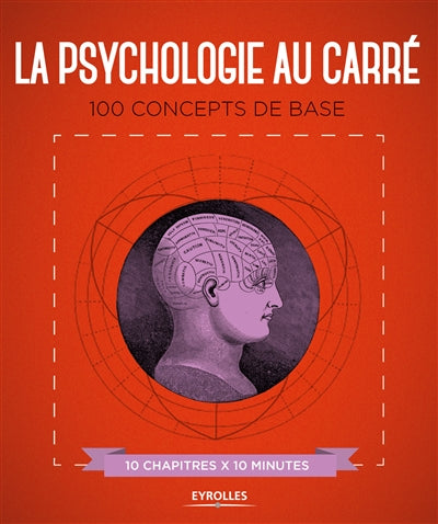PSYCHOLOGIE AU CARRE : 100 CONCEPTS DE BASE