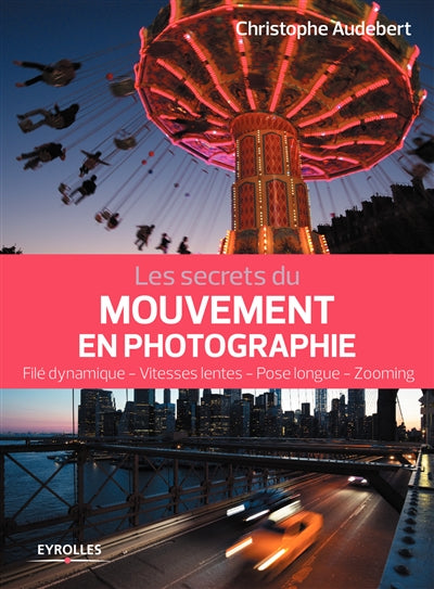 SECRETS DU MOUVEMENT EN PHOTOGRAPHIE