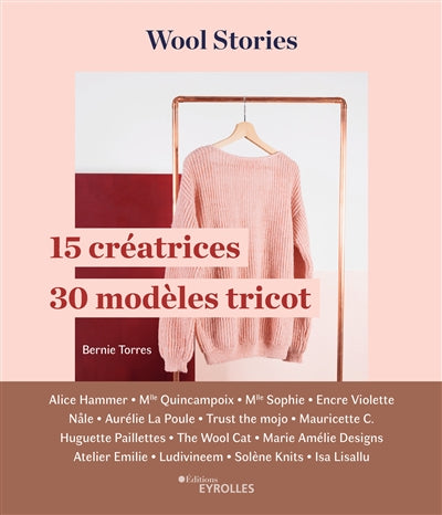 WOOL STORIES : 15 CREATRICES, 30 MODELES TRICOT
