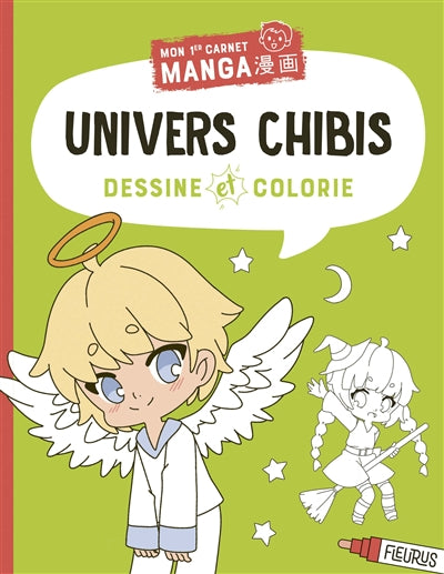 DESSINE ET COLORIE - UNIVERS CHIBIS