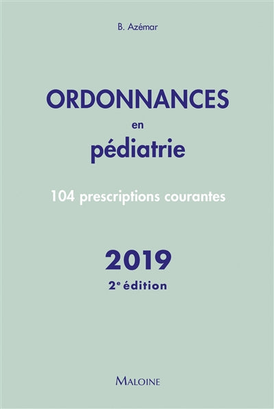 ORDONNANCES EN PÉDIATRIE : 104 PRESCRIPTIONS COURANTES 2019