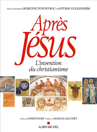 APRES JESUS -L'INVENTION DU CHRISTIANISME