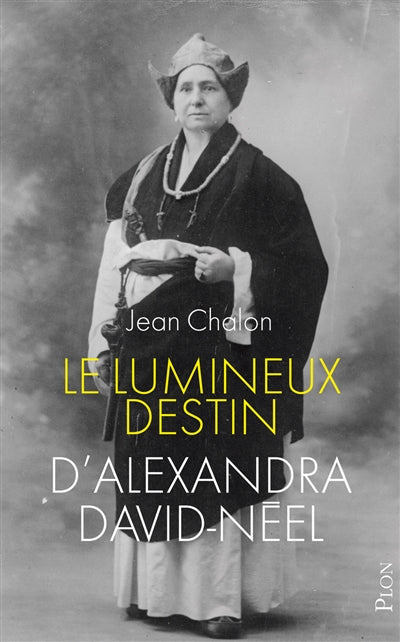 LUMINEUX DESTIN D'ALEXANDRA DAVID-NEEL