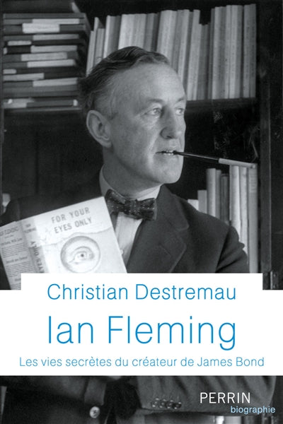 IAN FLEMING : LES VIES SECRETES DU CREATEUR DE JAMES BOND