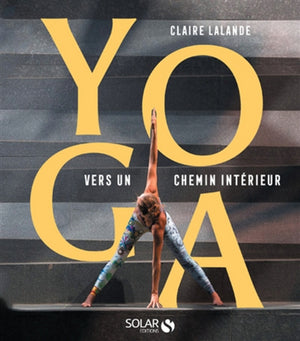 YOGA : VERS UN CHEMINEMENT INTERIEUR