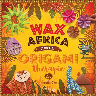 ORIGAMI THERAPIE : WAX AFRICA
