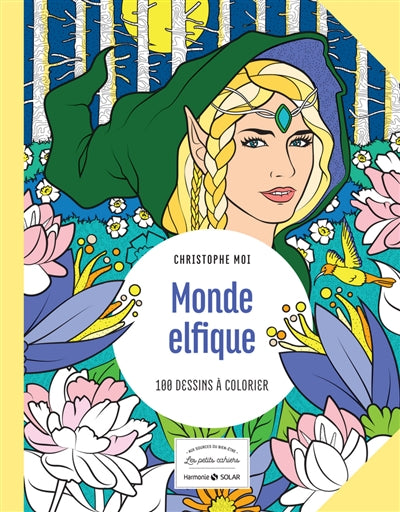 MONDE ELFIQUE : 100 DESSINS A COLORIER