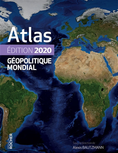 ATLAS GEOPOLITIQUE MONDIAL 2020