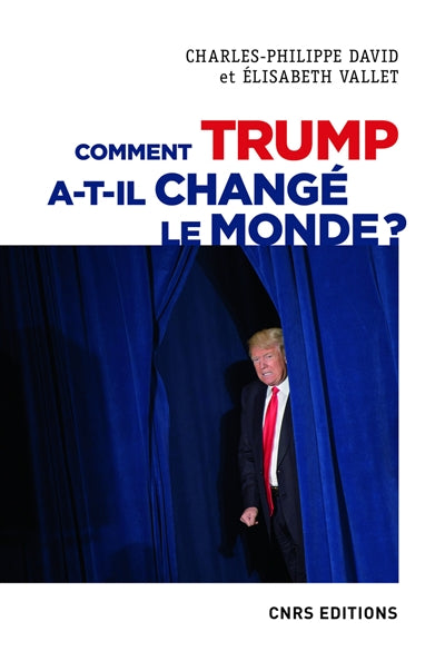 COMMENT TRUMP A-T-IL CHANGE LE MONDE