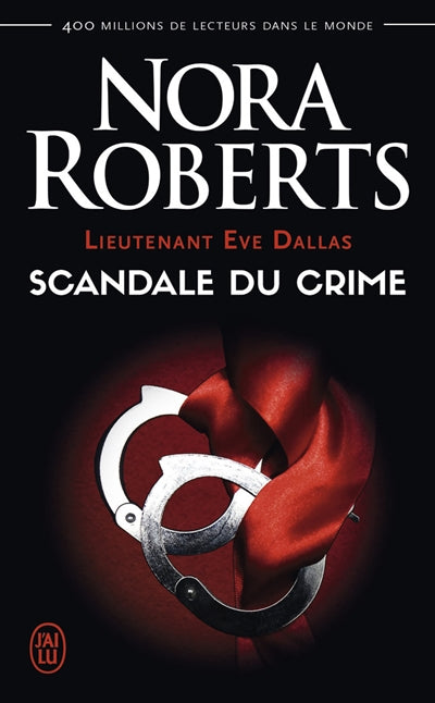 LIEUTENANT EVE DALLAS T.26 : SCANDALE AU CRIME N.E.