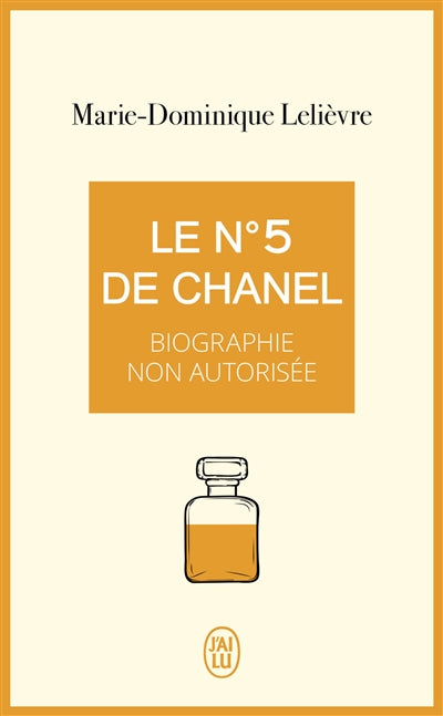 NO5 DE CHANEL  : BIOGRAPHIE NON AUTORISEE