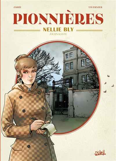 PIONNIERES - NELLIE BLY, JOURNALISTE