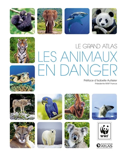 Animaux en danger : le grand atlas