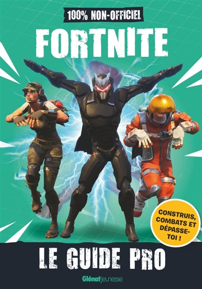 FORTNITE LE GUIDE PRO -100% NON-OFFICIEL