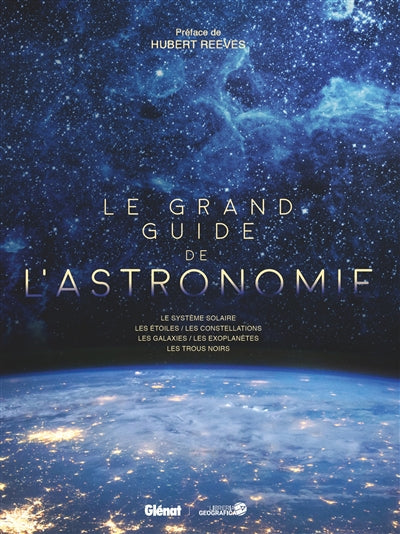 GRAND GUIDE DE L'ASTRONOMIE (5E ED)