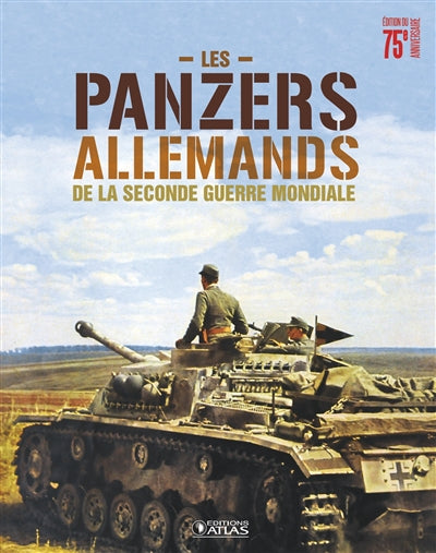 PANZERS ALLEMANDS DE LA SECONDE GUERRE..